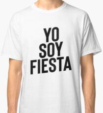 Yo Soy Fiesta ! Party Music Drinks Classic T-Shirt