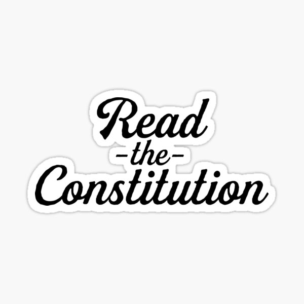 Read The Constitution ~ Political Protest Meme Sticker