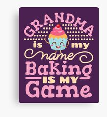 Grandma Is Name Baking Is My Game Grandmother Baker Canvas Print