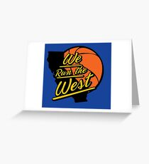 We Run The West Greeting Card