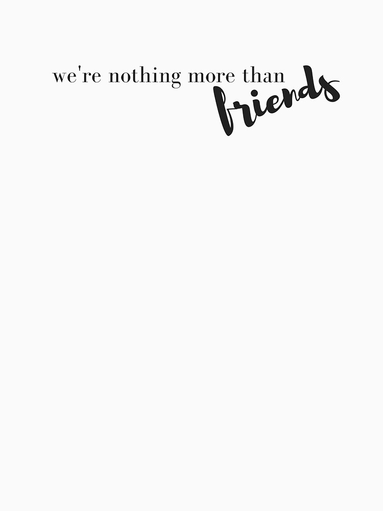 we can be more than friends