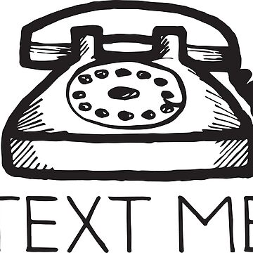 Text Me - Or Don't by radtasticdesign