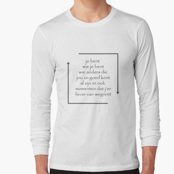 Je bent wie je bent (Black) Long Sleeve T-Shirt