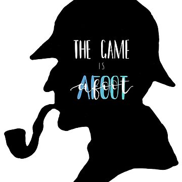 Sherlock Holmes - 'The Game is afoot' by Akqxxx