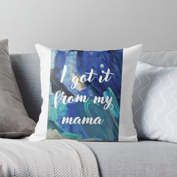 I Got It From My Mama Gifts Merchandise Redbubble