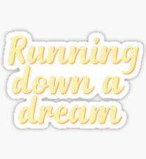 Running down a dream Sticker