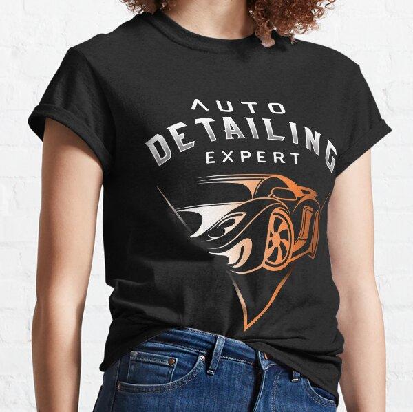 Auto Detailing Expert   Classic T-Shirt