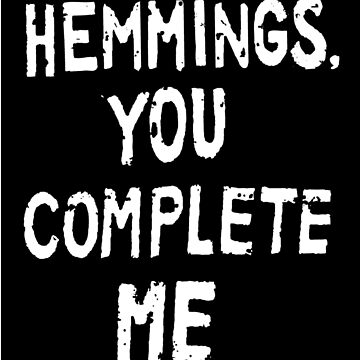 Hemmings, You Complete Me by winnie-time