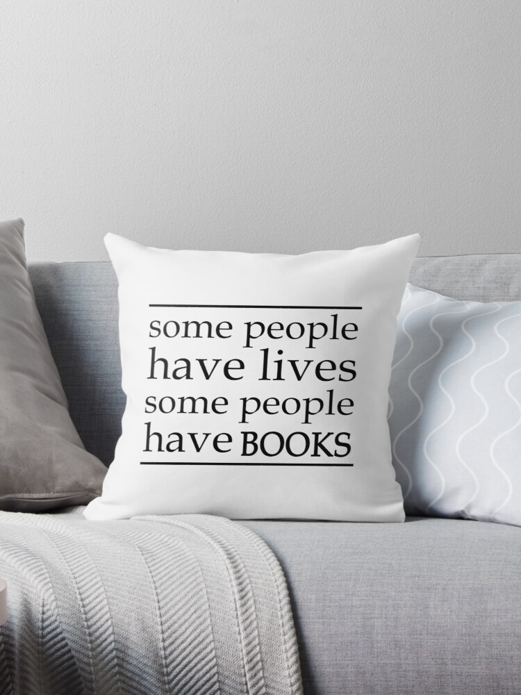 Some People Have Lives Some People Have Books - White by cozydaily