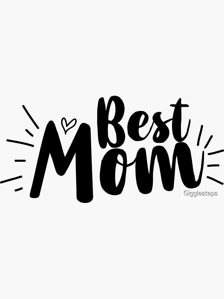 Best Mom by Gigglesteps