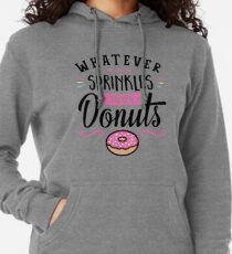 Whatever Sprinkles Your Donuts Typography Lightweight Hoodie