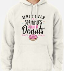 Whatever Sprinkles Your Donuts Typography Pullover Hoodie