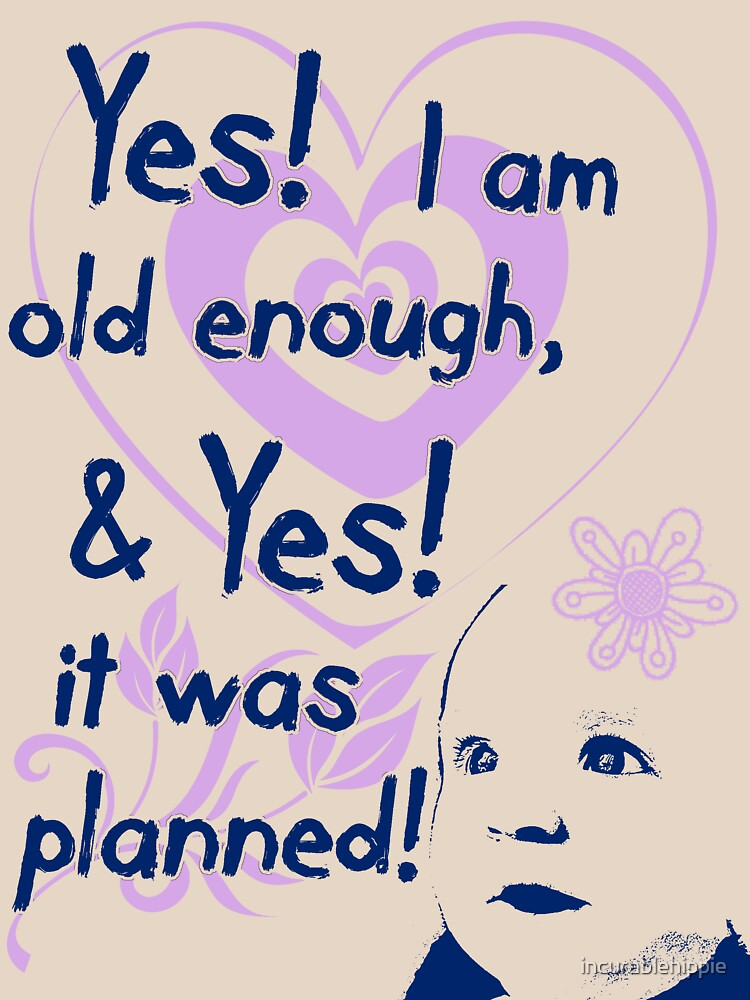 Planned! Pregnancy t-shirt by incurablehippie