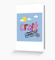 craft addict Greeting Card