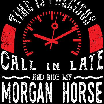 Ride Morgan Horse Unique Shirt Gift Call In Late by shoppzee