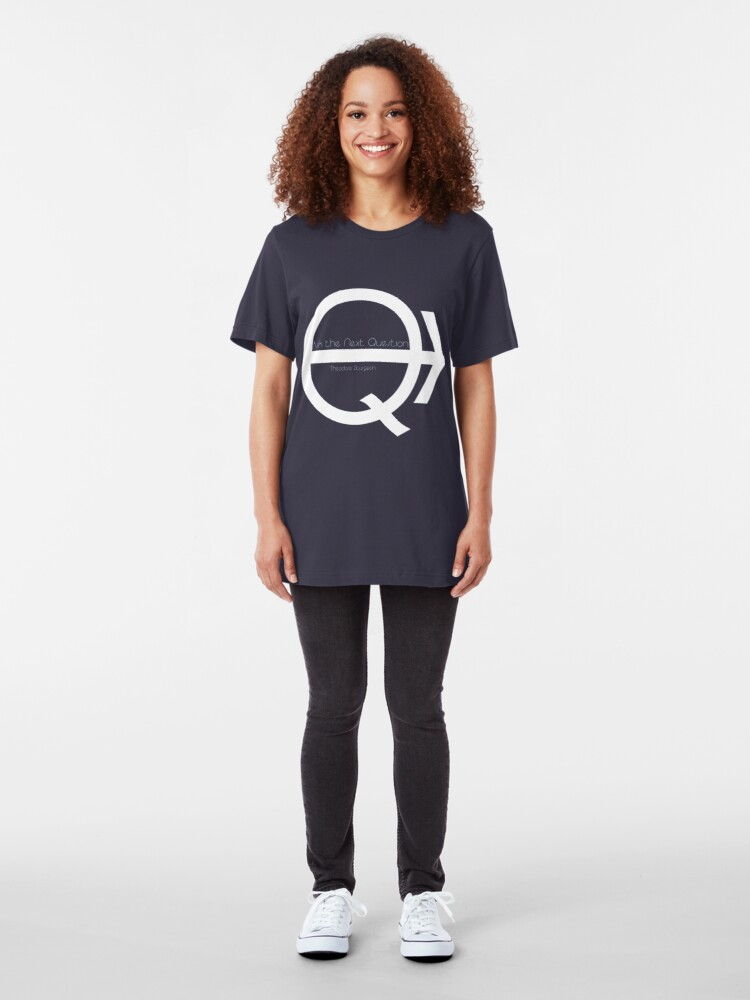 Alternate view of Ask the Next Question Slim Fit T-Shirt