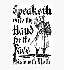 Speaketh Unto The Hand Photographic Print