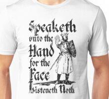 Speaketh Unto The Hand Unisex T-Shirt