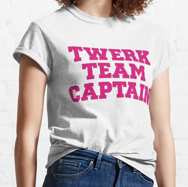 Twerk Team Captain | Hipster Quote Meme Classic T-Shirt