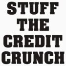 Stuff the credit crunch by digitalillusion