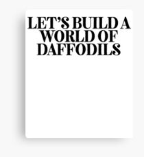 World Of Daffodils ! Music Quote Lyrics Canvas Print
