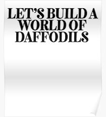 World Of Daffodils ! Music Quote Lyrics Poster