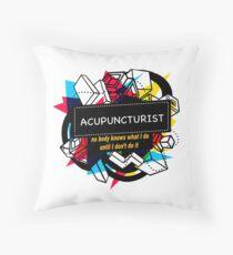 ACUPUNCTURIST Throw Pillow