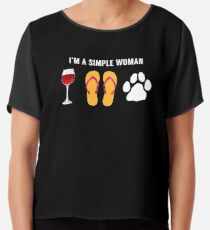 b364d8f5 ... Fit T-Shirt. I Am A Simple Woman Wine Beach Sandals Dog Lover Chiffon  Top