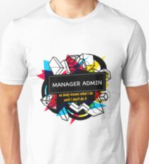 MANAGER ADMIN Unisex T-Shirt