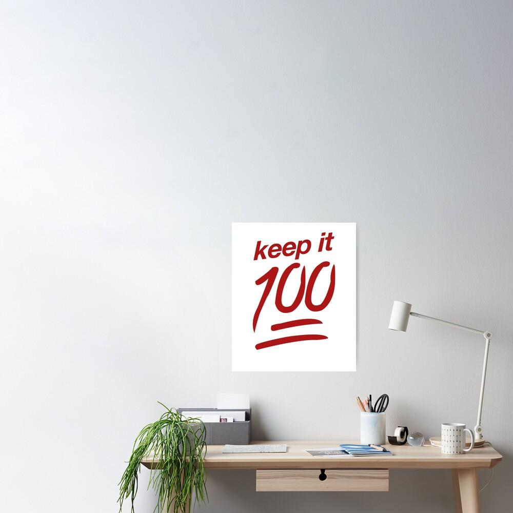 Keep It 100 Emoji | Meme Joke Funny Poster