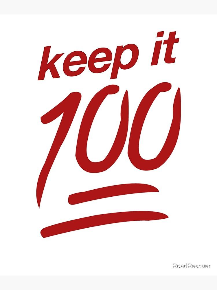 Keep It 100 Emoji | Meme Joke Funny by RoadRescuer