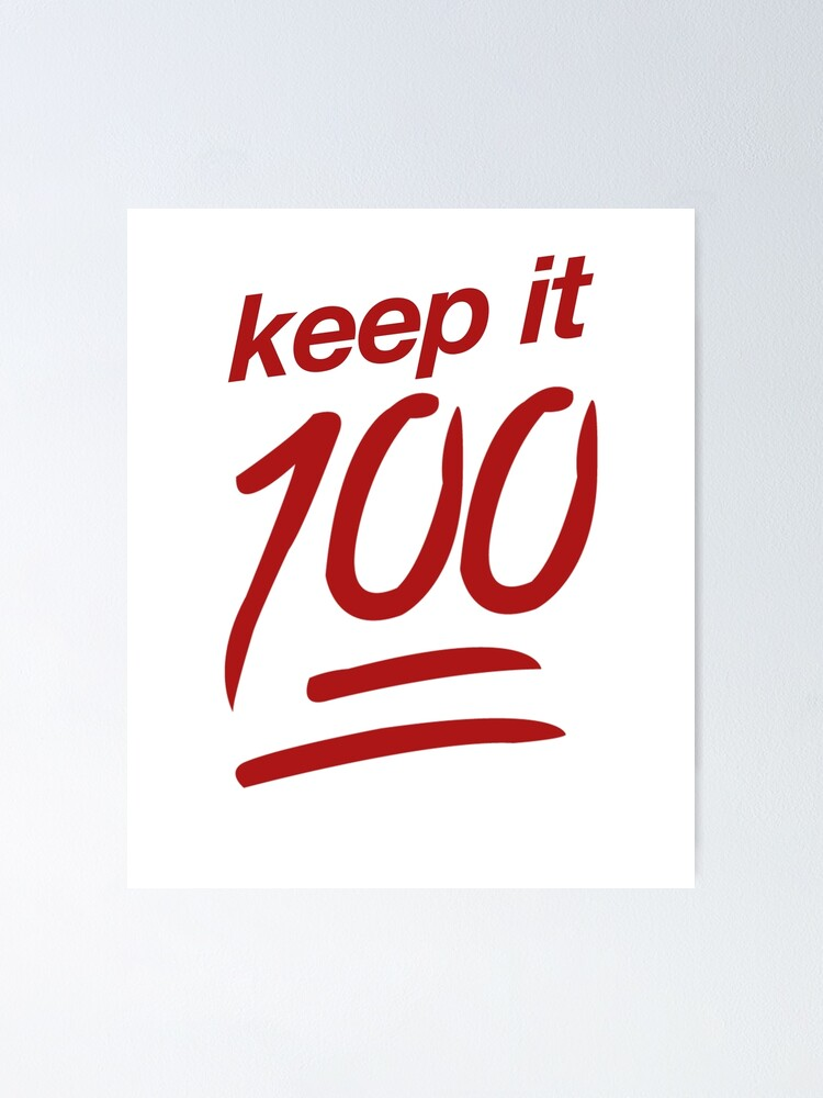 Alternate view of Keep It 100 Emoji | Meme Joke Funny Poster