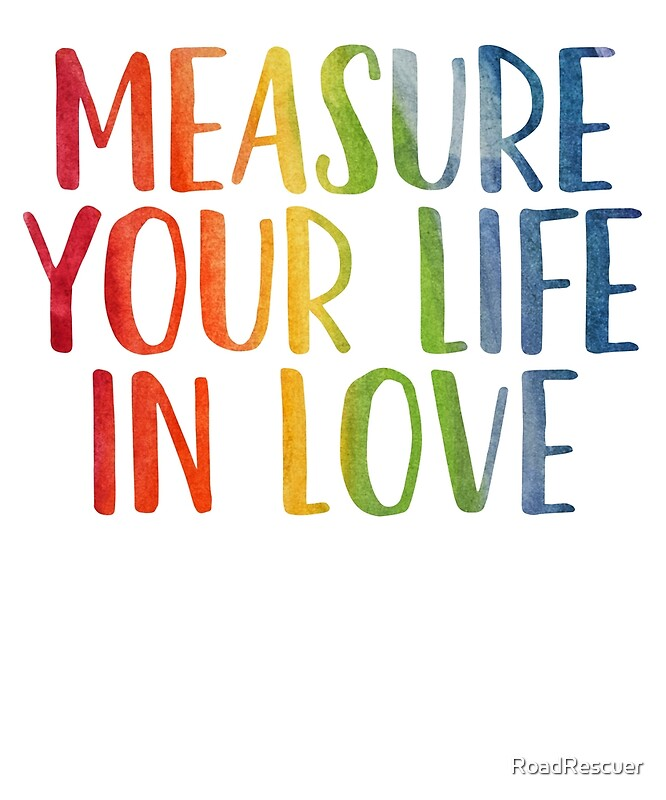 Measure Your Life In Love | Motivation Mantra Inspiration | Art Print