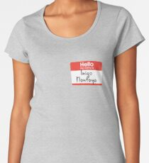 Hello my name is Inigo Montoya Women's Premium T-Shirt
