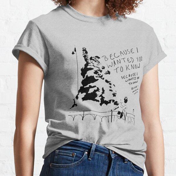 Porque quería que supieras Camiseta clásica