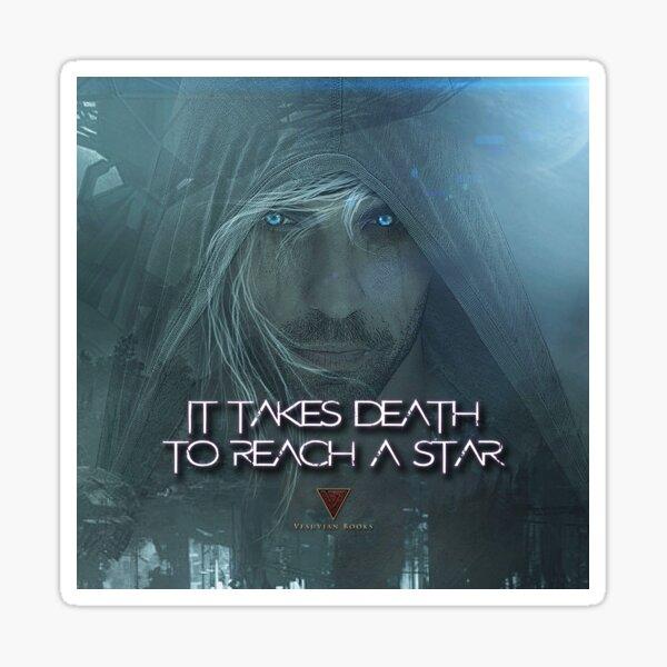 IT TAKES DEATH TO REACH A STAR VEDMAK 2 Sticker