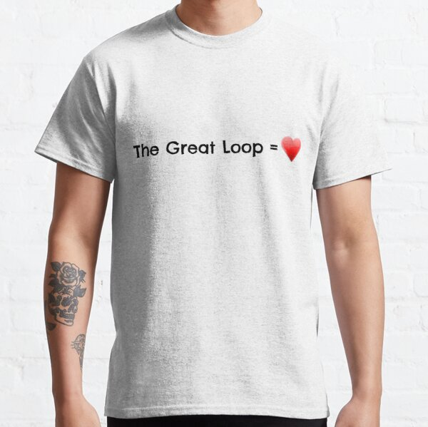 The Great Loop Equals Love Classic T-Shirt