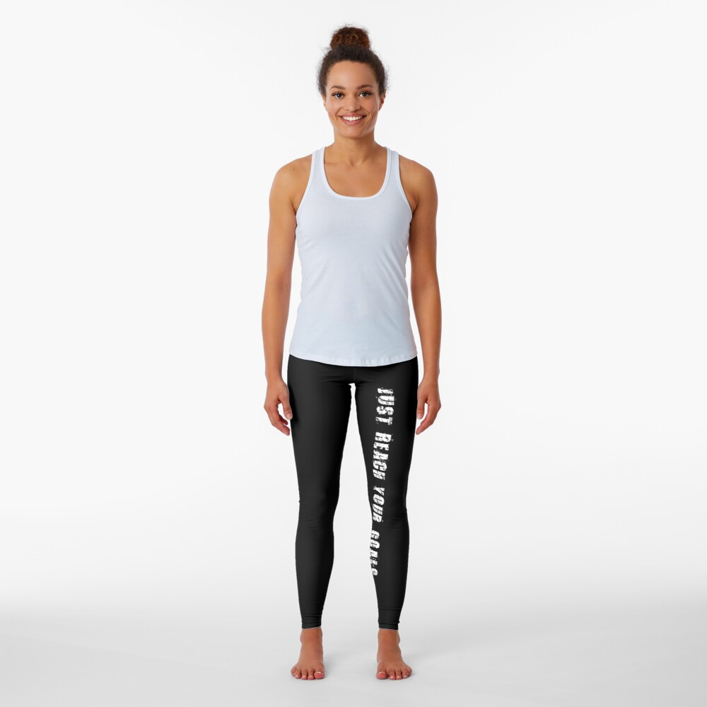 Just reach your goals Leggings