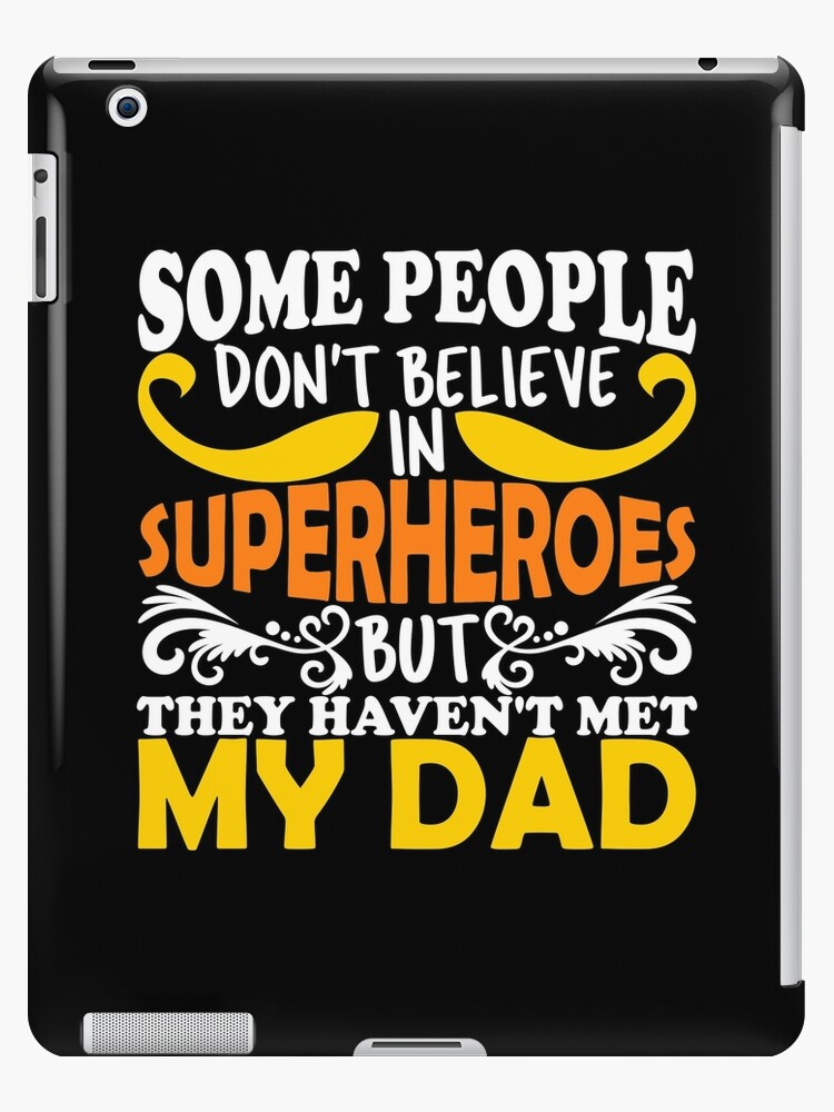 Fathers Day Superhero Dad Birthday Daughter Son Tshirt Gifts IPad Case Skin By Shirt Online
