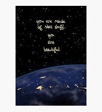"""You Are Made of Star Stuff"" Photographic Print"