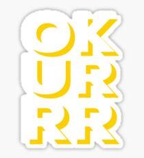 OKURRR Sticker