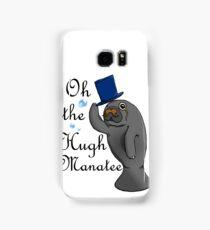 Oh the hugh manatee Samsung Galaxy Case/Skin