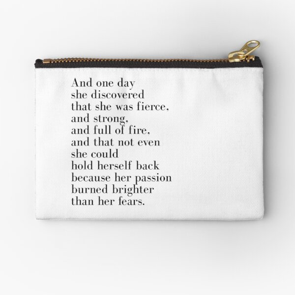 And one day she discovered that she was fierce  Zipper Pouch