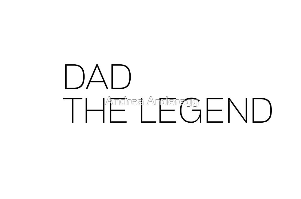 Dad the legend by andreaanderegg