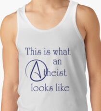 This Is What An Atheist Looks Like! Tank Top