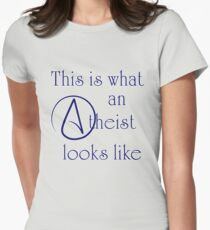 This Is What An Atheist Looks Like! Women's Fitted T-Shirt