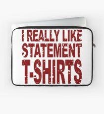 I Really Like Statement T-Shirts Laptop Sleeve