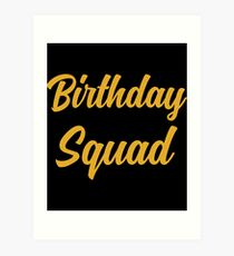 birthday squad t-shirts Art Print