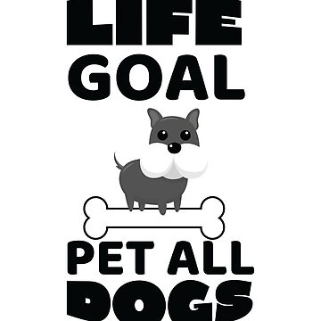 Life Goal Pet All The Dogs Funny Dog Lover Shirt  by allsortsmarket