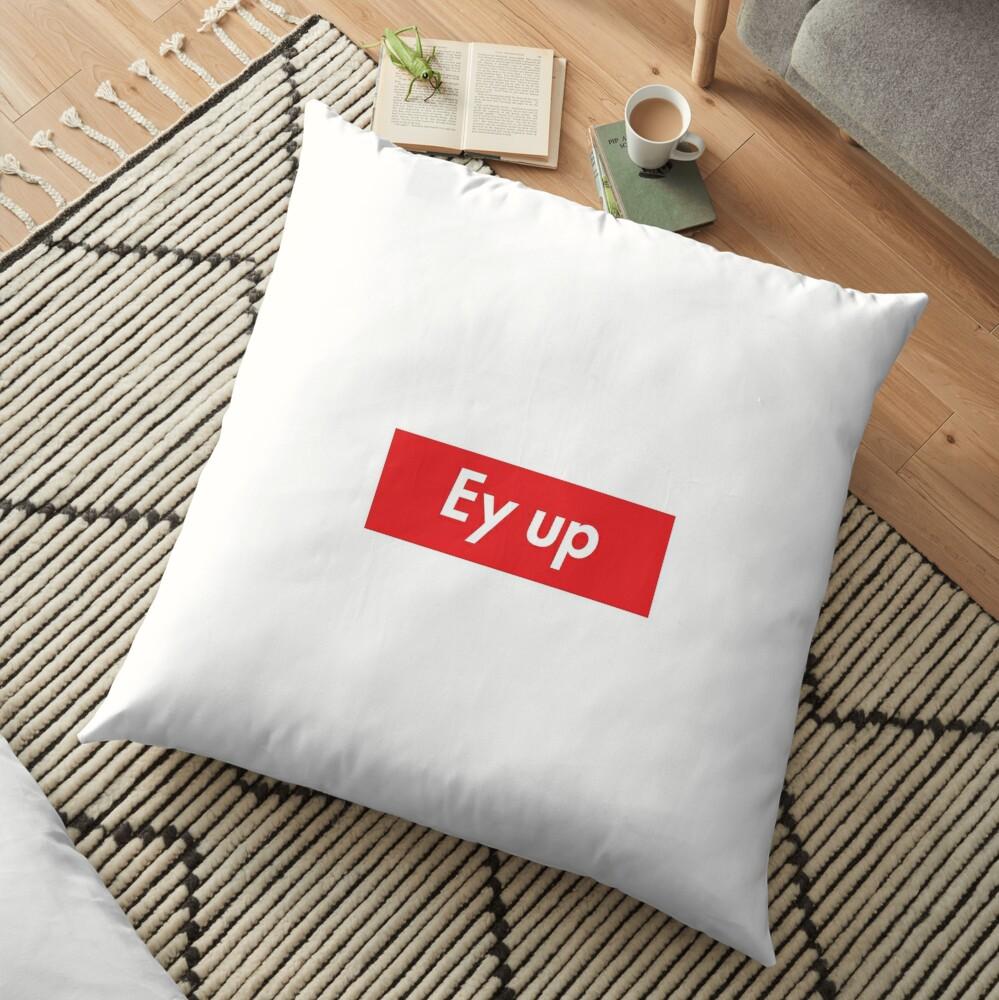 Ey up / Eyup Floor Pillow